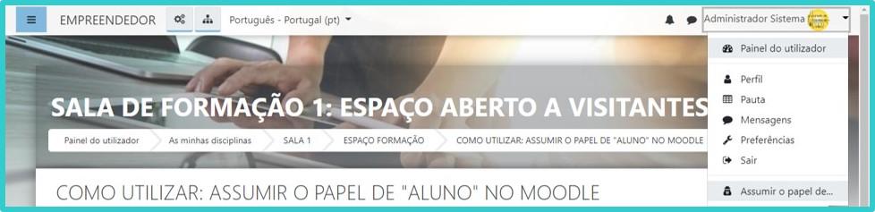 """COMO UTILIZAR: ASSUMIR O PAPEL DE """"ALUNO"""" NO MOODLE"""